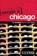 Escale à Chicago - Guide Ulysse